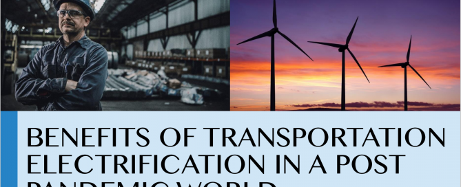New Report Highlights Benefits of Transportation Electrification in a Post Pandemic World